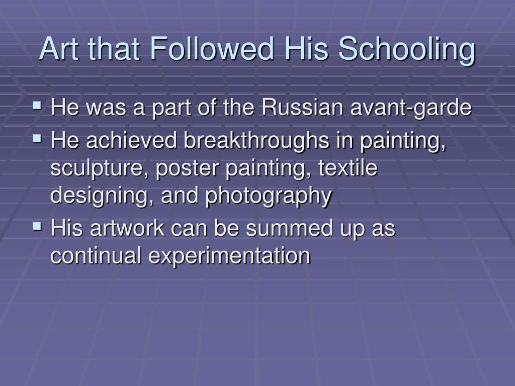 Art that Followed His Schooling