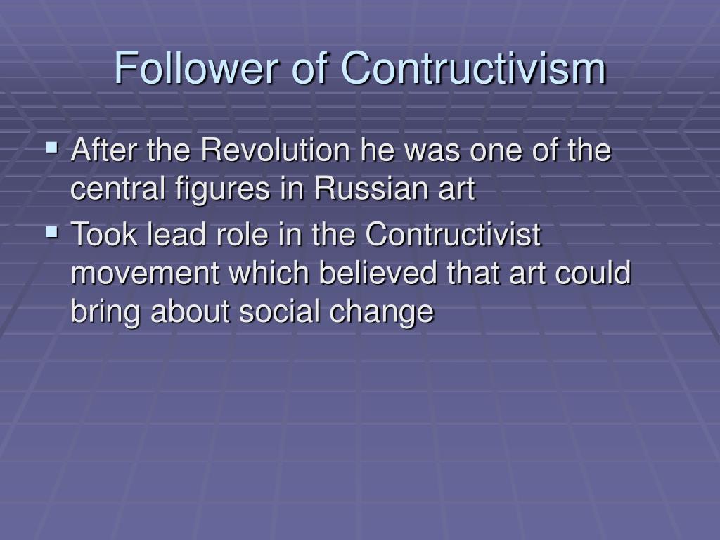 Follower of Contructivism