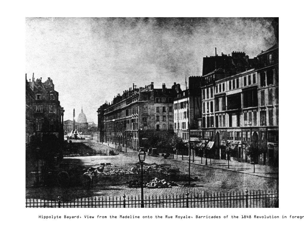 Hippolyte Bayard, View from the Madeline onto the Rue Royale, Barricades of the 1848 Revolution in foreground, 1848, Eastman House