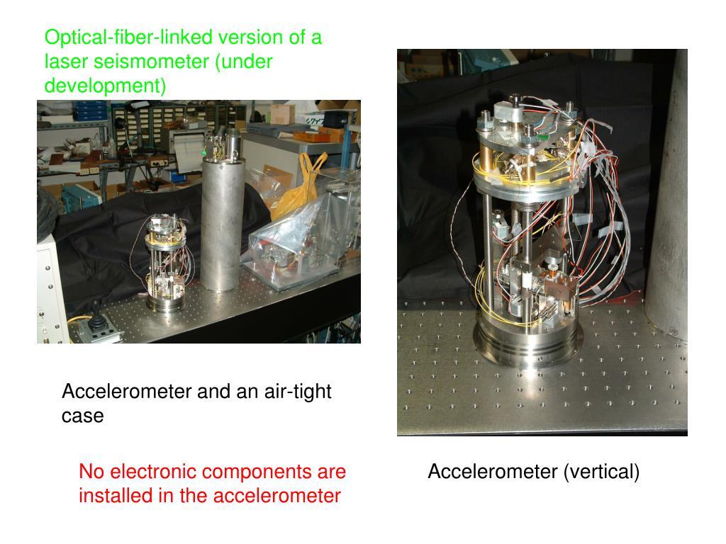 Optical-fiber-linked version of a laser seismometer (under development)