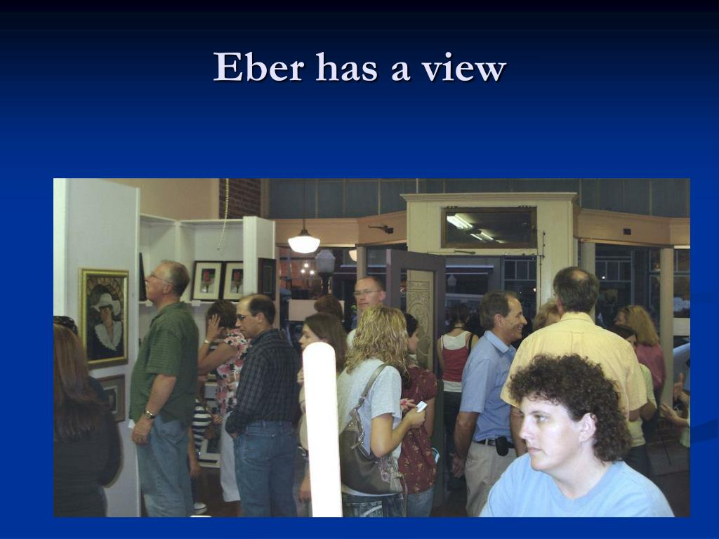 Eber has a view