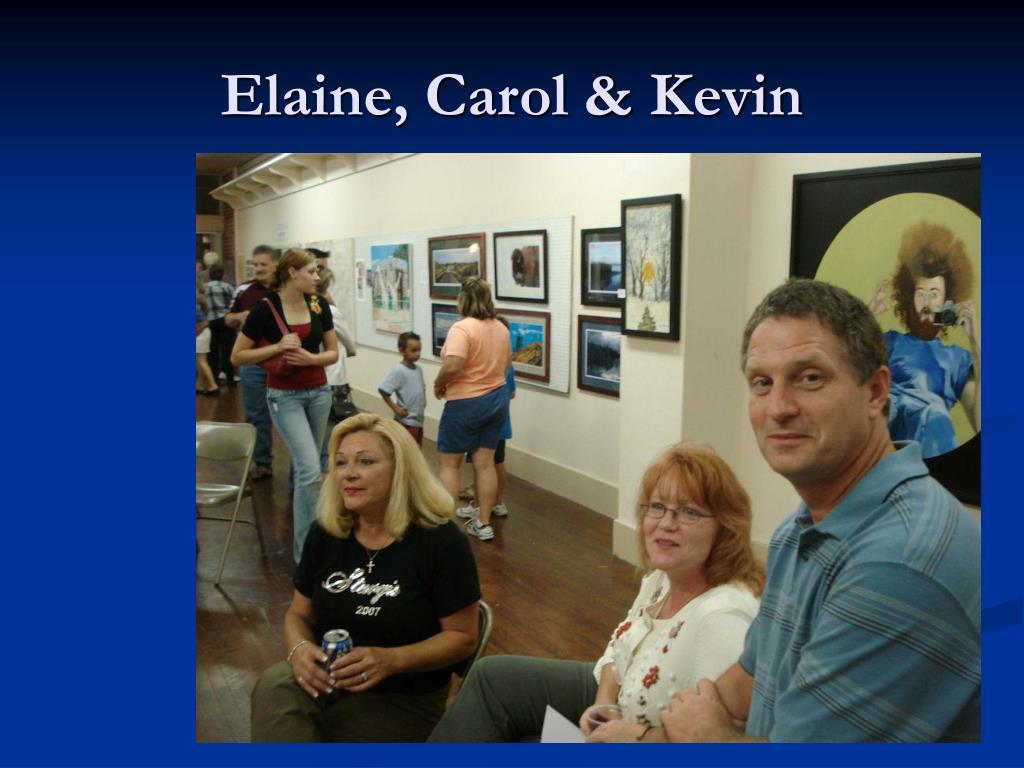 Elaine, Carol & Kevin