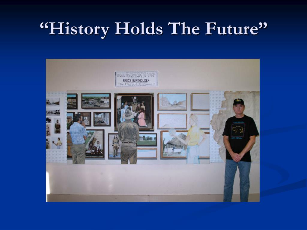 """History Holds The Future"""