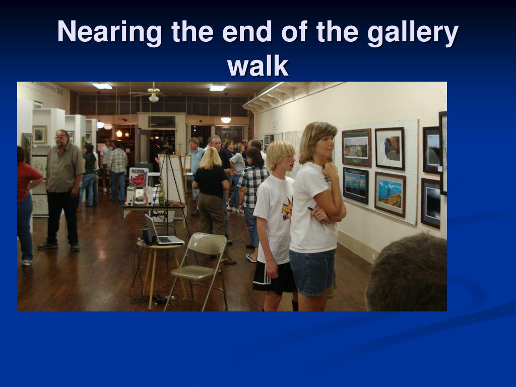 Nearing the end of the gallery walk