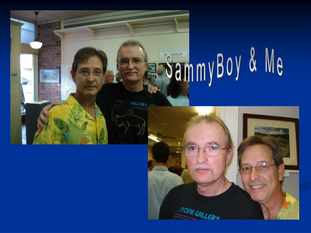 SammyBoy & Me