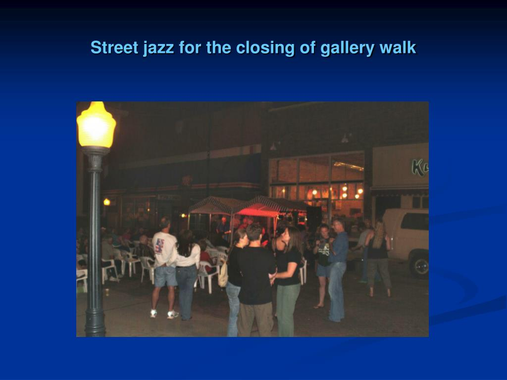 Street jazz for the closing of gallery walk