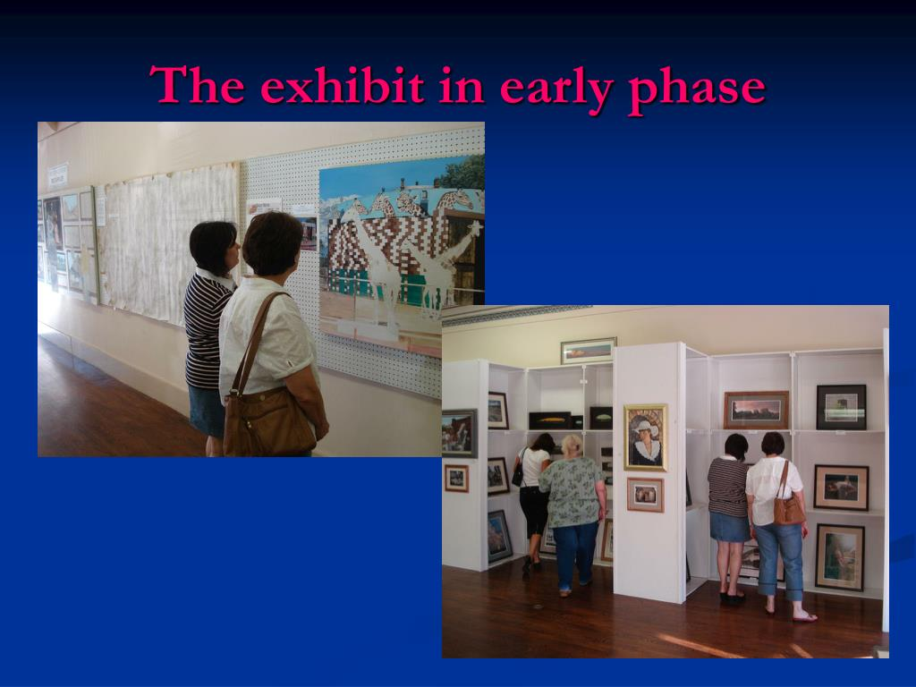 The exhibit in early phase