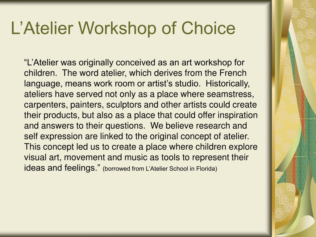 L'Atelier Workshop of Choice