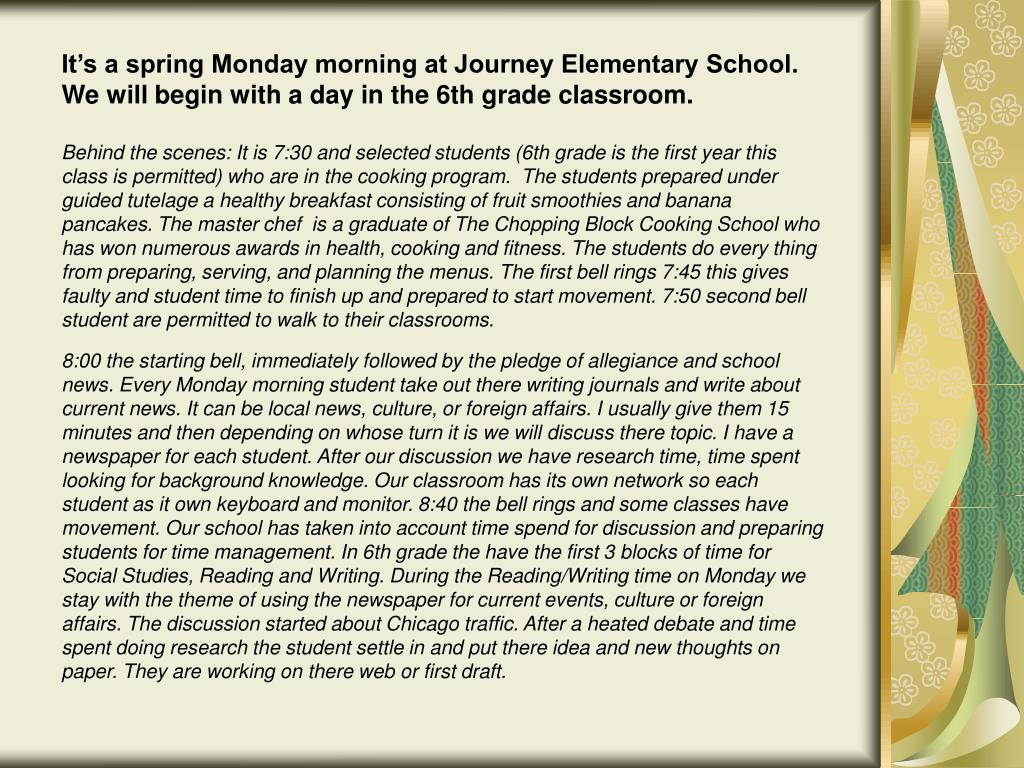 It's a spring Monday morning at Journey Elementary School.  We will begin with a day in the 6th grade classroom.