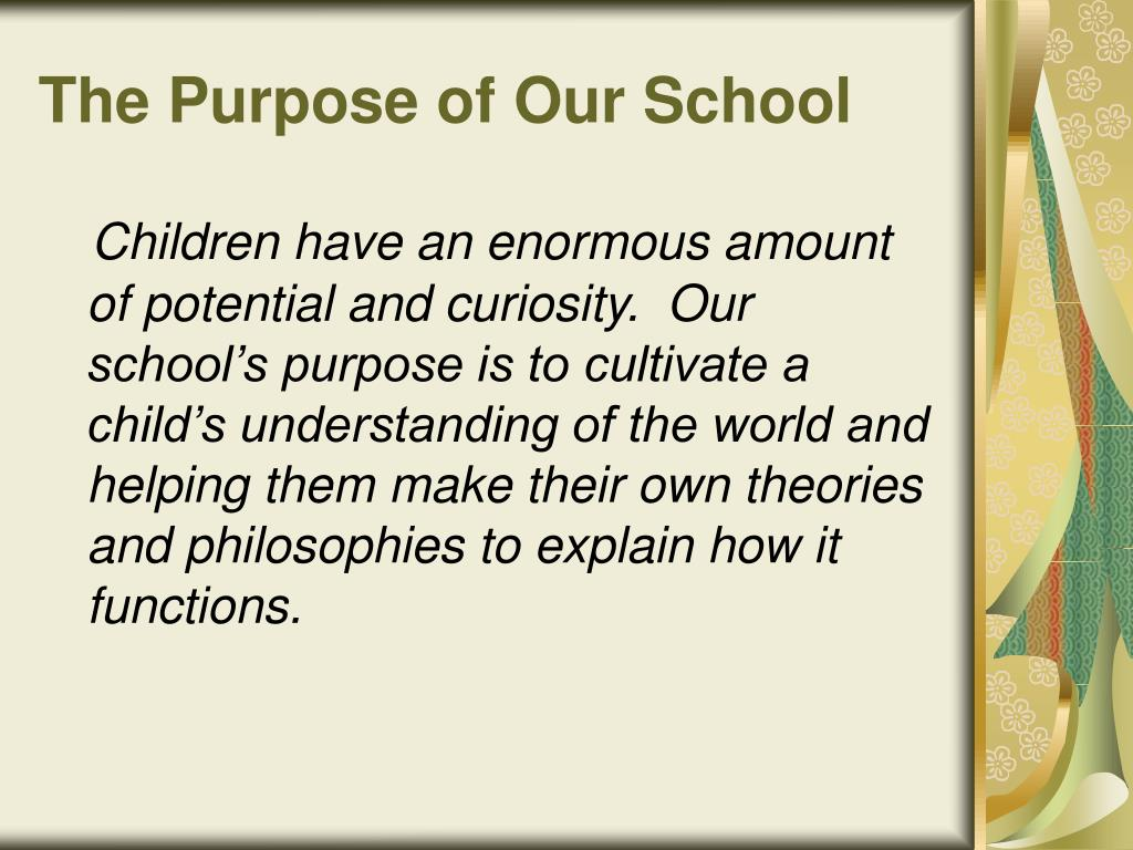 The Purpose of Our School