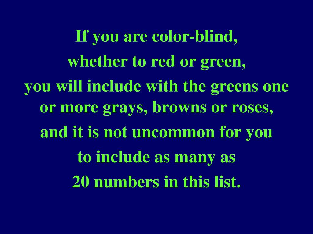 If you are color-blind,