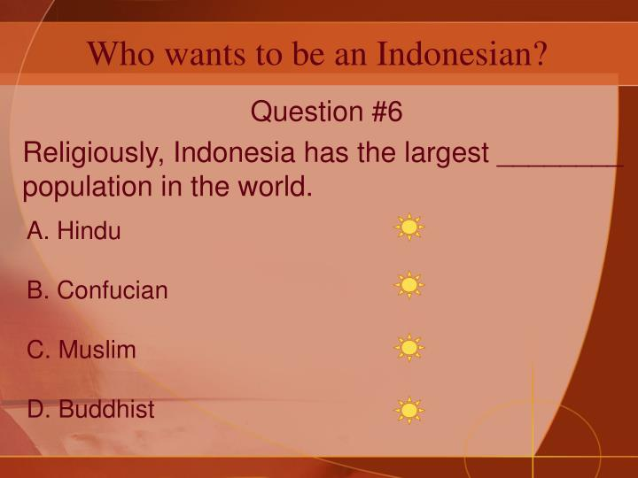 Who wants to be an Indonesian?