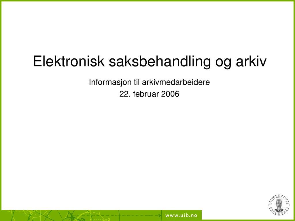 Elektronisk saksbehandling og arkiv