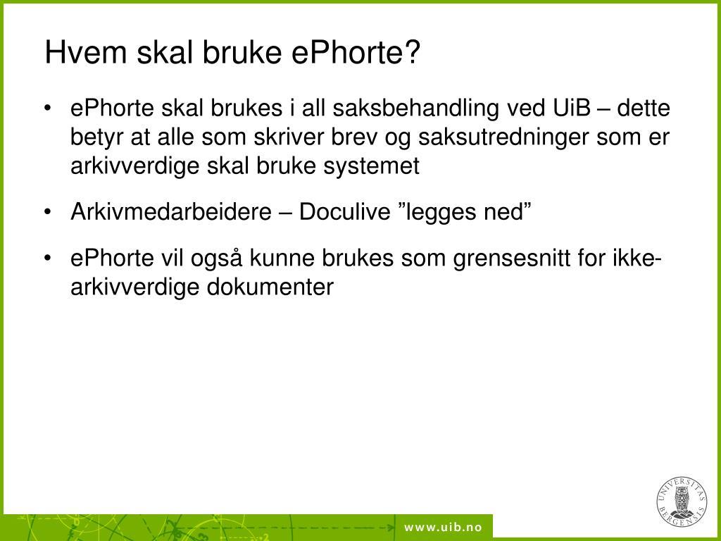 Hvem skal bruke ePhorte?