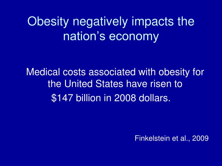 Obesity negatively impacts the nation s economy