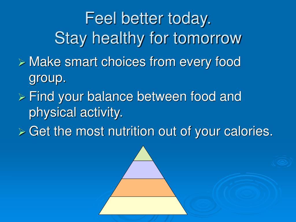 Feel better today.