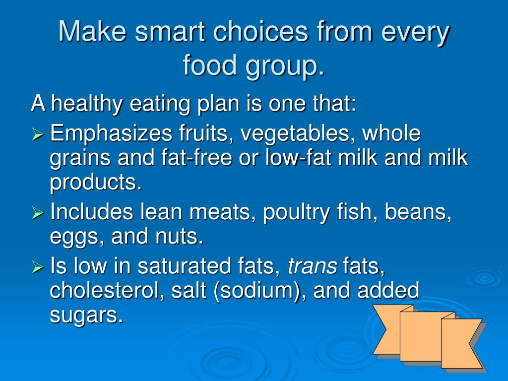Make smart choices from every food group.