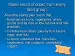 make smart choices from every food group