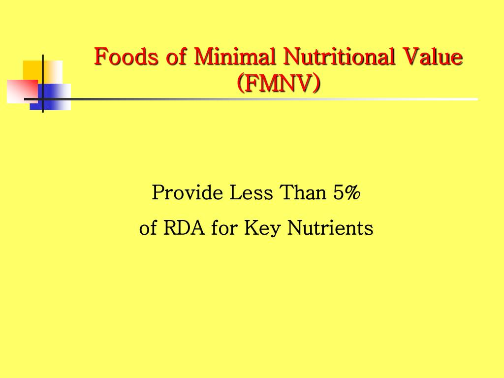 Foods of Minimal Nutritional Value (FMNV)