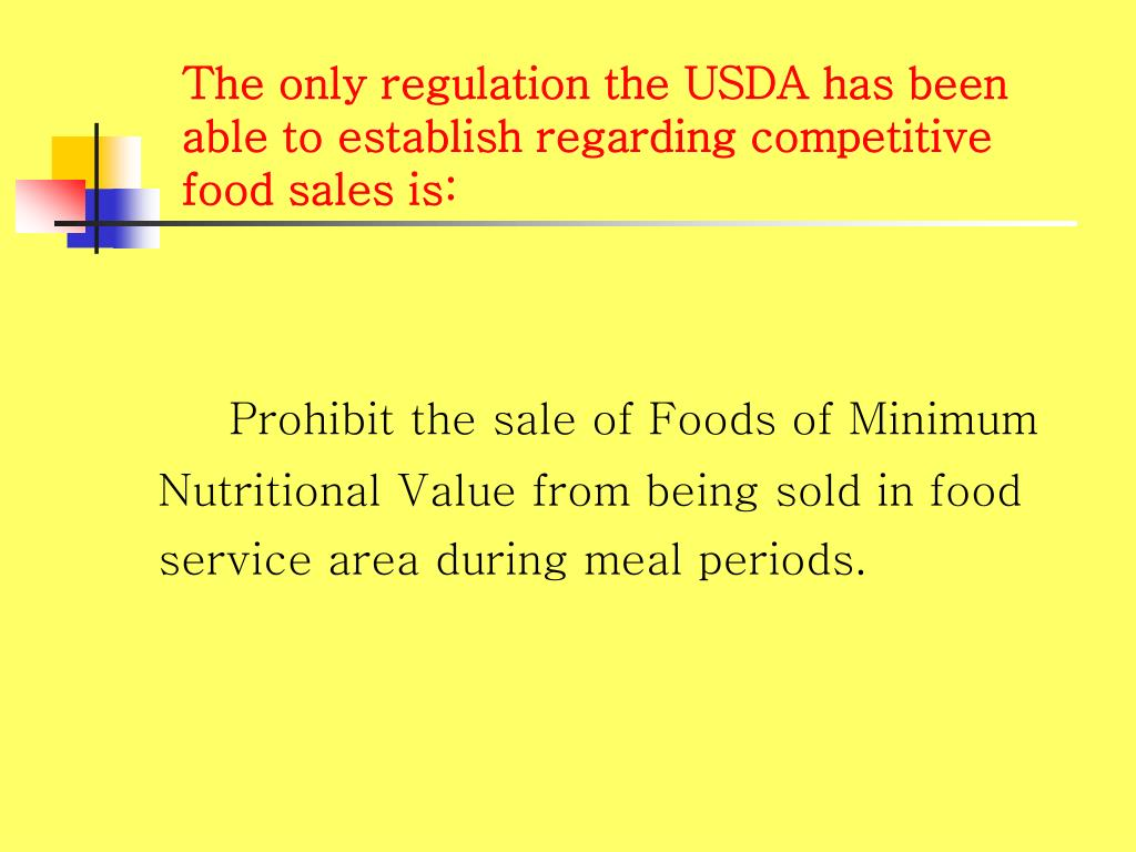 The only regulation the USDA has been able to establish regarding competitive food sales is: