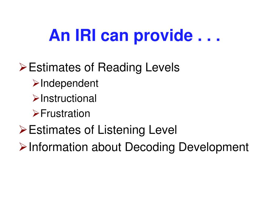 An IRI can provide . . .