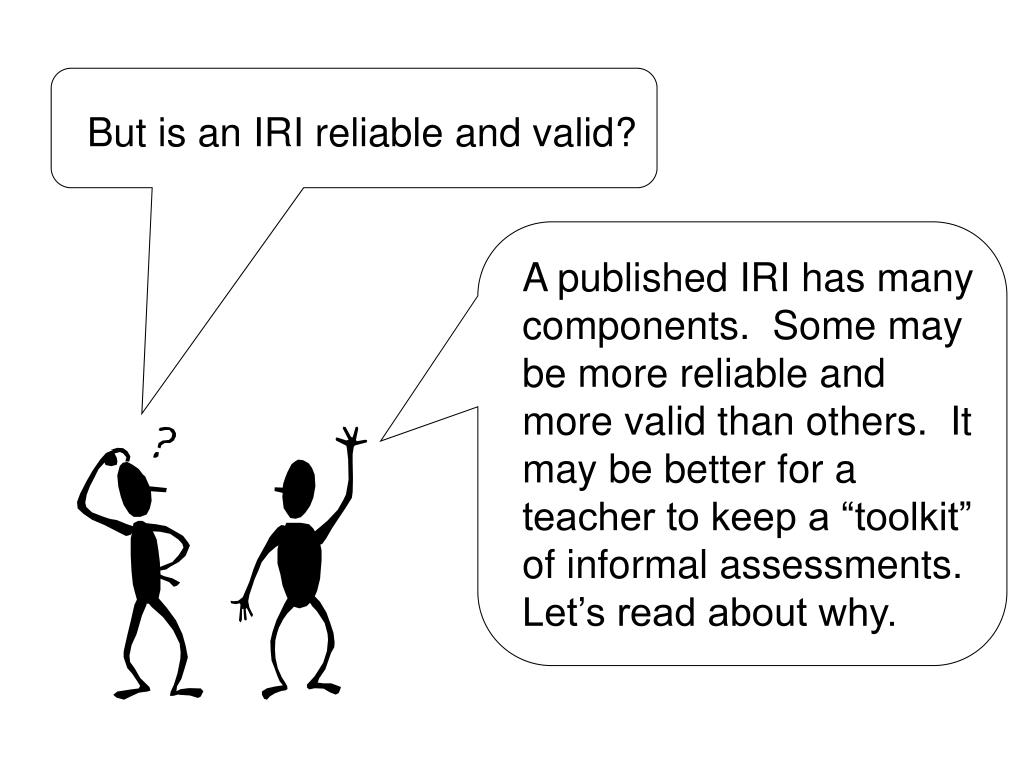 But is an IRI reliable and valid?