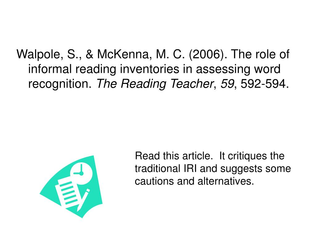 Walpole, S., & McKenna, M. C. (2006). The role of informal reading inventories in assessing word recognition.
