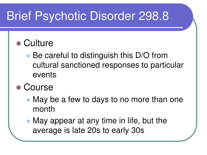 Brief Psychotic Disorder 298.8