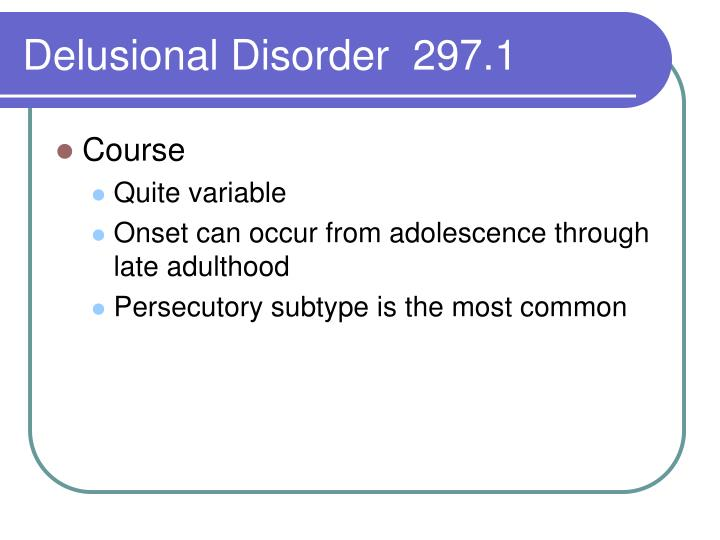 Delusional Disorder  297.1