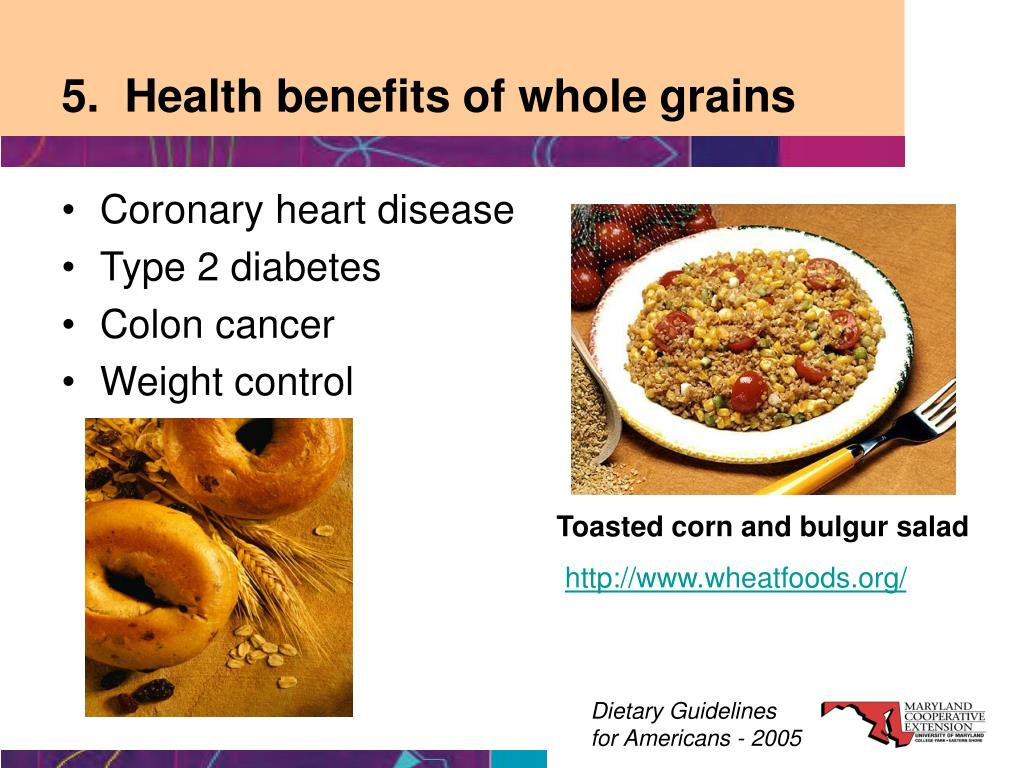 5.  Health benefits of whole grains