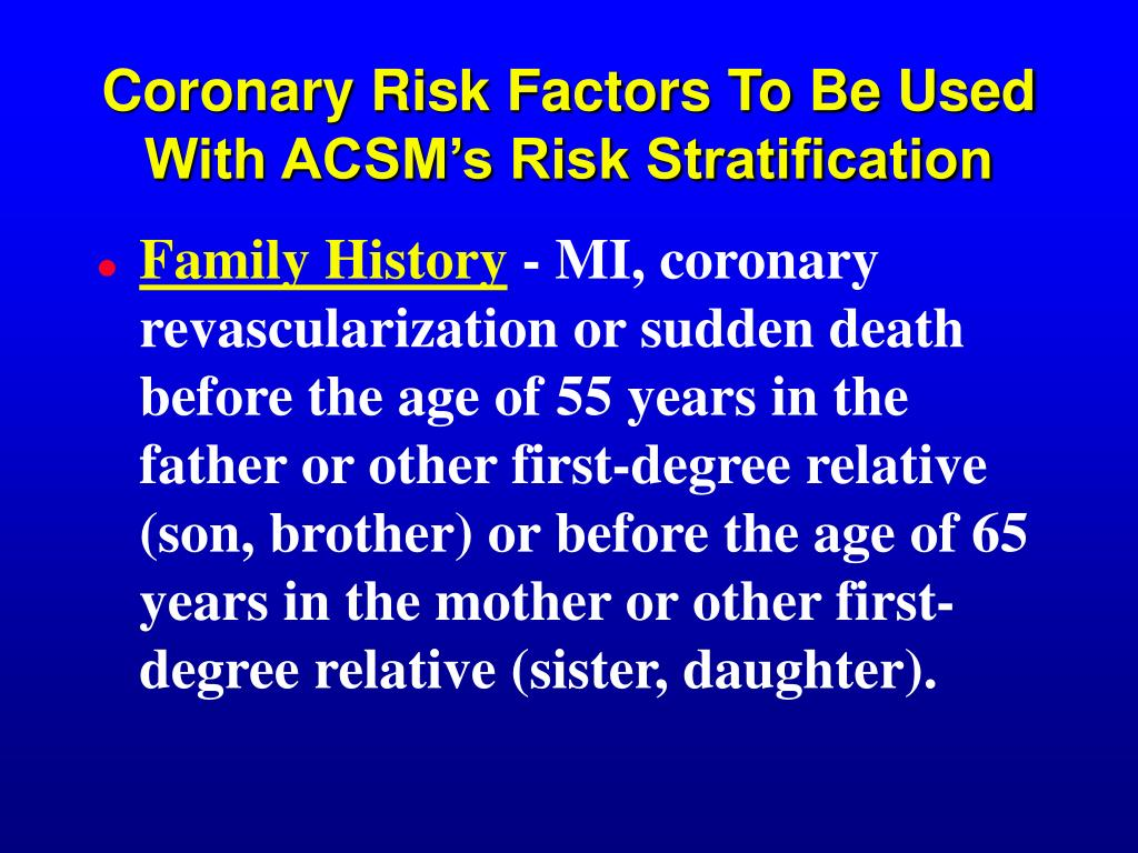Coronary Risk Factors To Be Used With ACSM's Risk Stratification