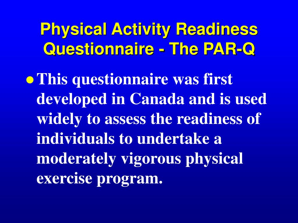 Physical Activity Readiness Questionnaire - The PAR-Q