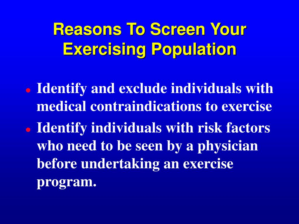 Reasons To Screen Your Exercising Population