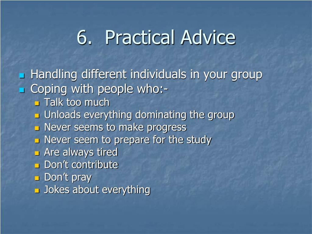 6.  Practical Advice
