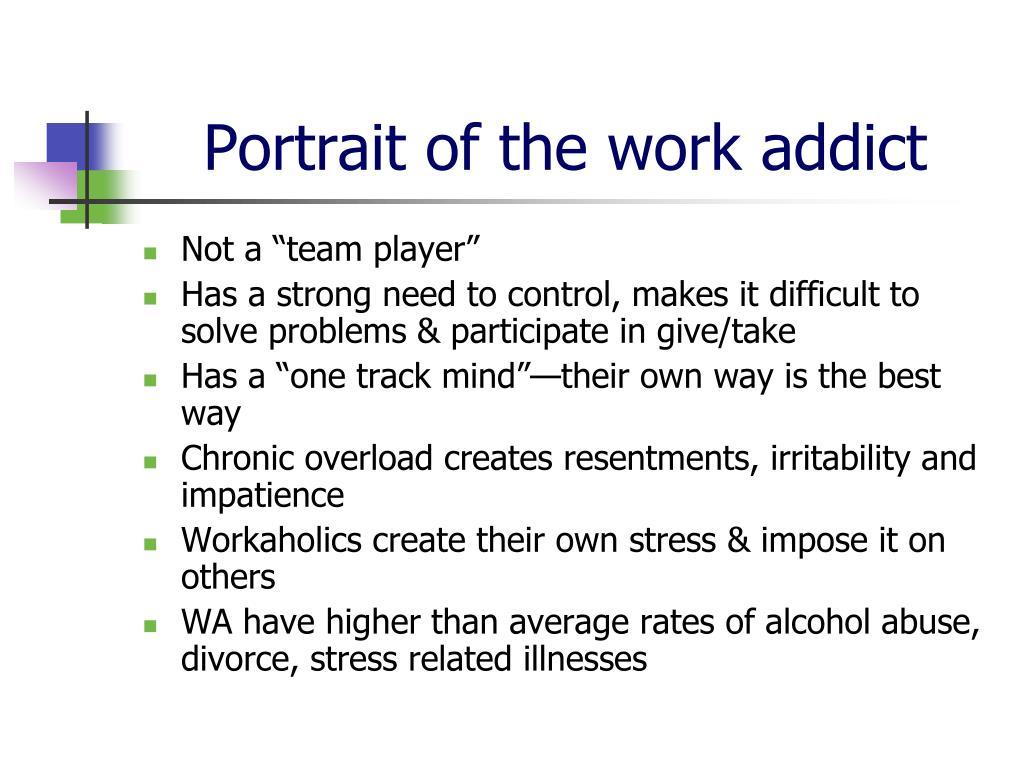 Portrait of the work addict