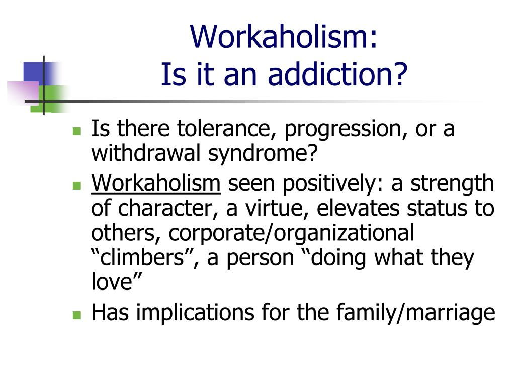 Workaholism: