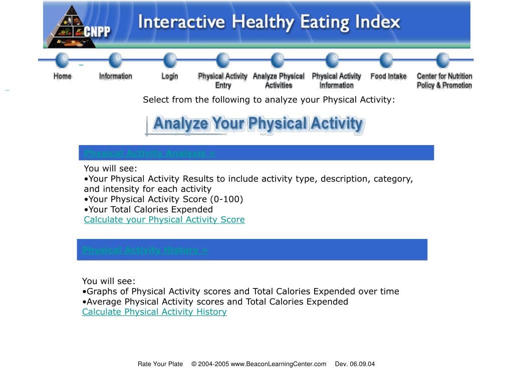 Select from the following to analyze your Physical Activity: