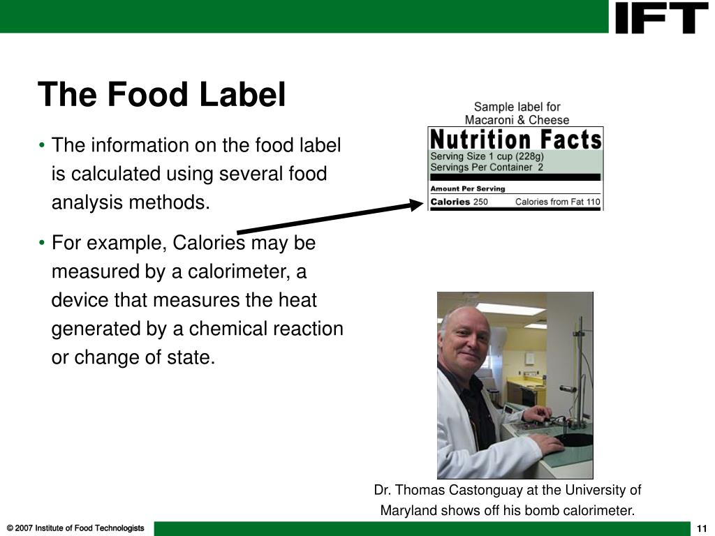 The information on the food label is calculated using several food analysis methods.