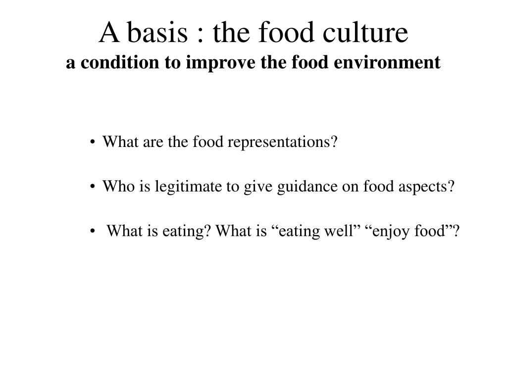 A basis : the food culture