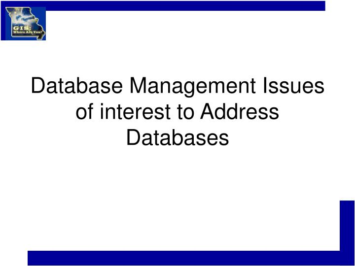 Database management issues of interest to address databases l.jpg