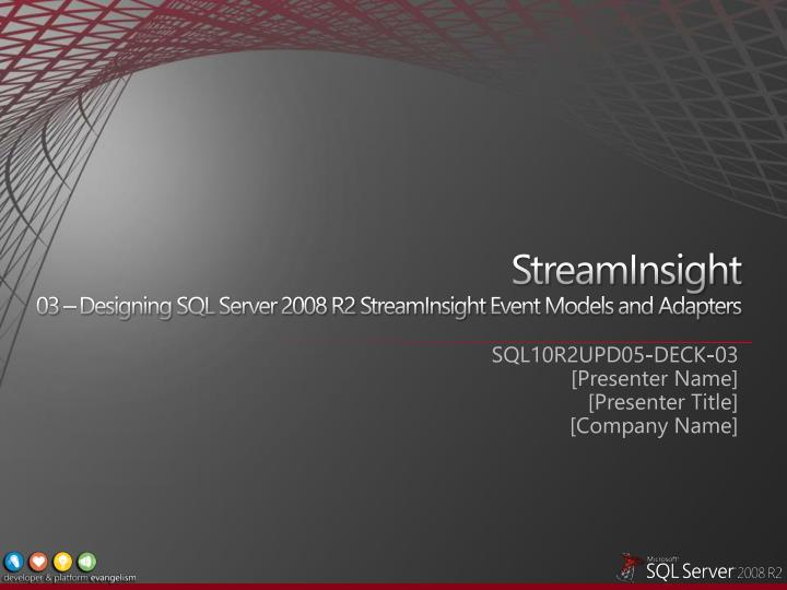 Streaminsight 03 designing sql server 2008 r2 streaminsight event models and adapters l.jpg