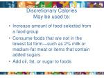 discretionary calories may be used to