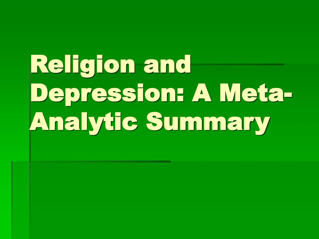 Religion and Depression: A Meta-Analytic Summary