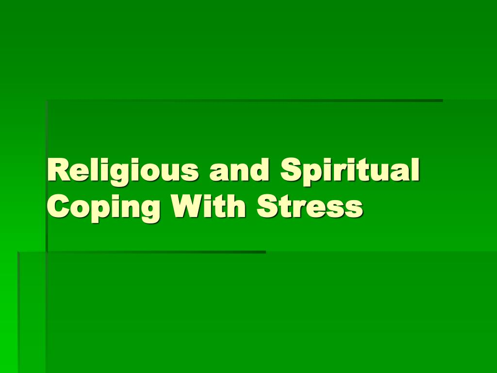 Religious and Spiritual Coping With Stress