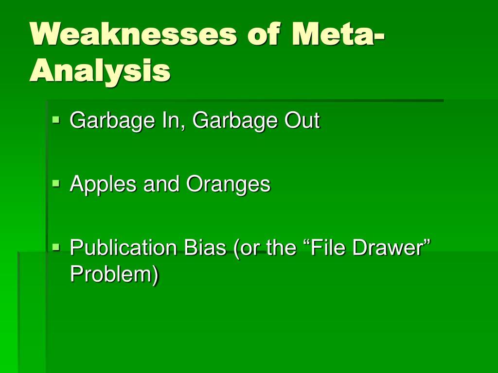 Weaknesses of Meta-Analysis