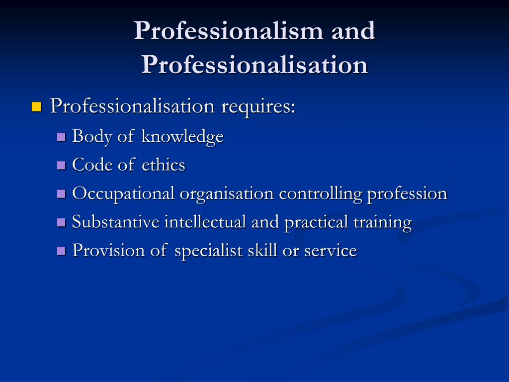 Professionalism and Professionalisation