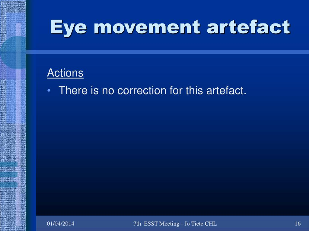 Eye movement artefact