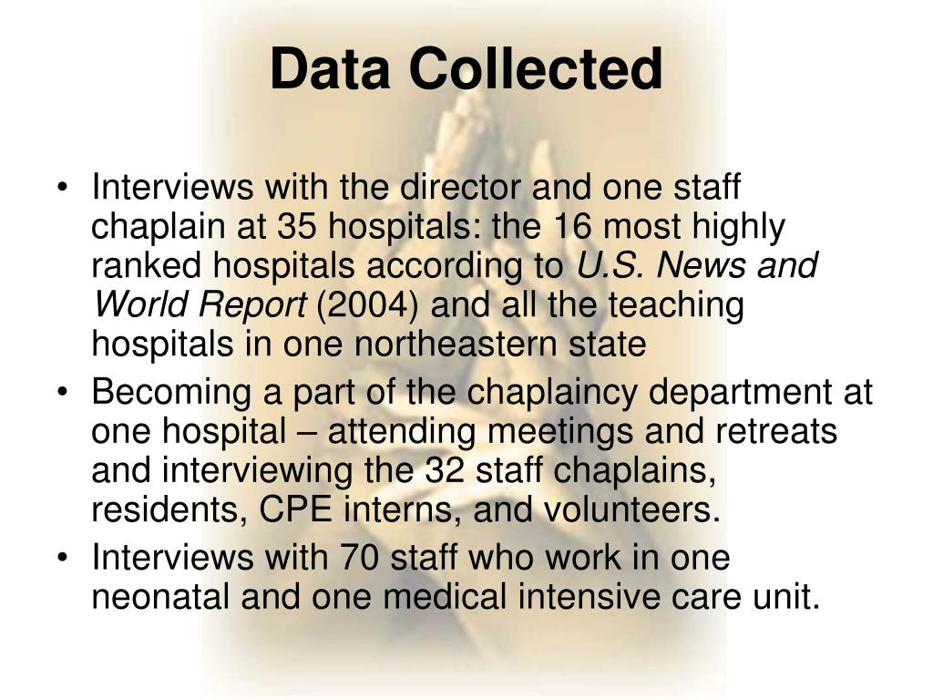 Interviews with the director and one staff chaplain at 35 hospitals: the 16 most highly ranked hospitals according to