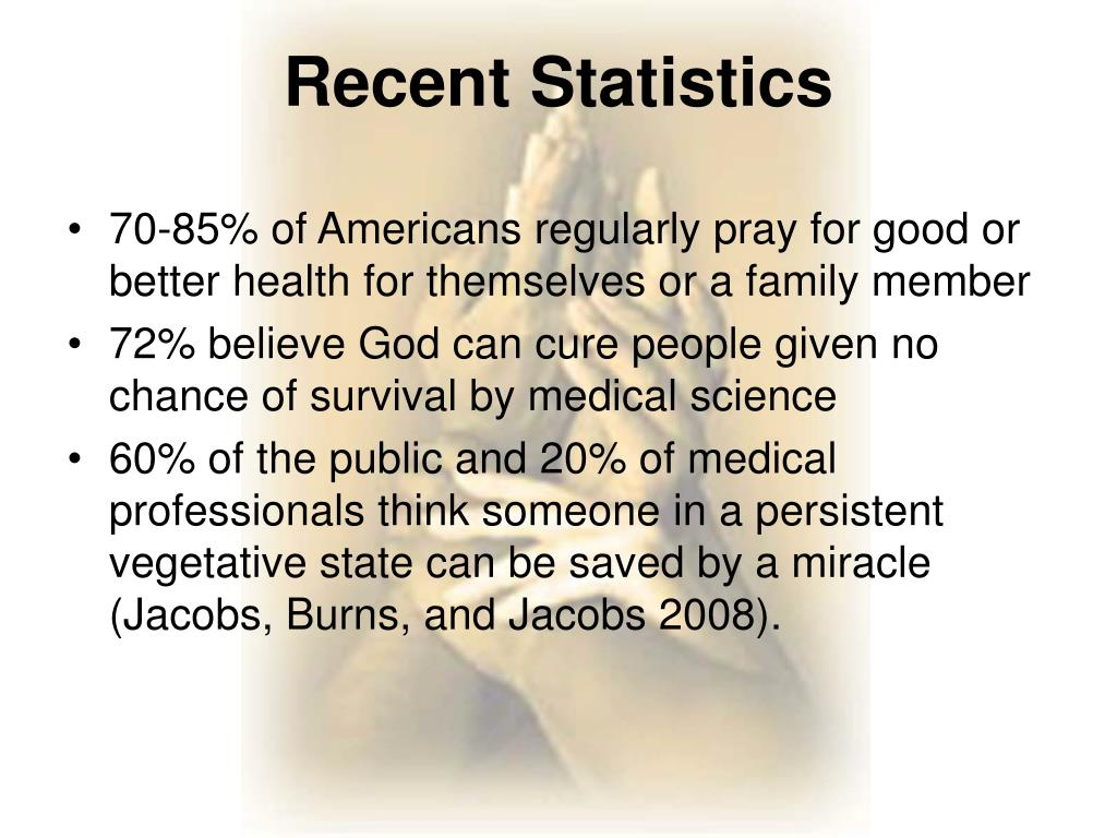 70-85% of Americans regularly pray for good or better health for themselves or a family member