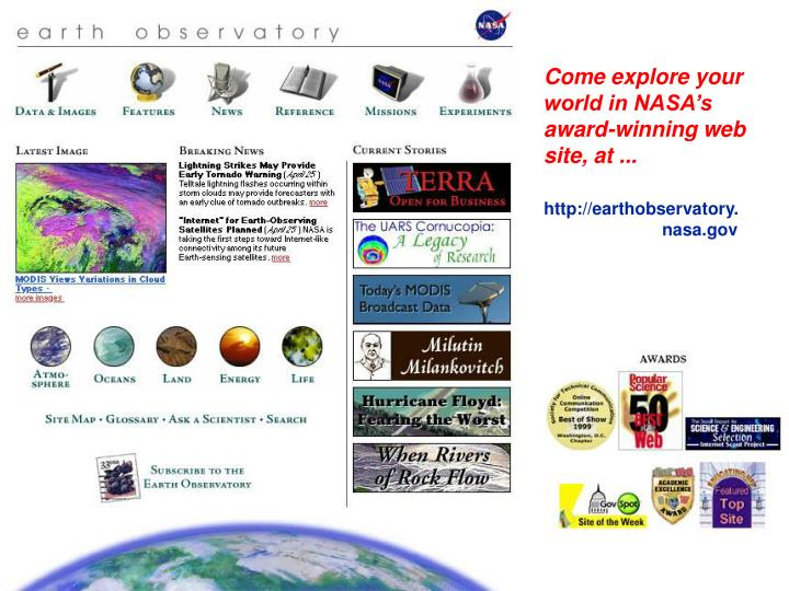 Come explore your world in NASA's award-winning web site, at ...